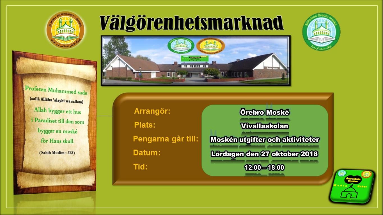 Välgörenhetsmarknad Al-Ssalamu Alaikom Vi vill påminna er om helgens välgörenhetsmarknad. Ni är välkomna till välgörenhetsmarknaden på lördagen den 27 oktober 2018 som kommer att hållas i Vivalla skolan. Där kan ni köpa kläder, mat, sötsaker, leksaker, elektronik och massor av annat till passande priser! Det finns också många olika barnaktiviteter. Tid: Kl.12.00 – kl.18.00 Sprid vidare och få en del av belöningen. Med vänliga hälsningar, Media Enhet i Örebro moské styrelsen